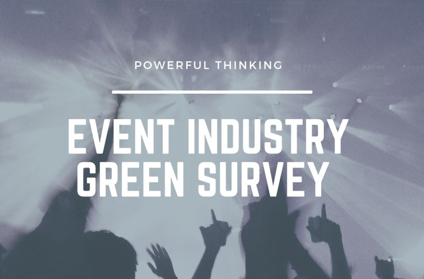 Event industry green survey for 2019 launched by Powerful Thinking