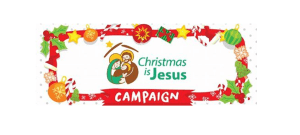 Christmas is Jesus Campaign