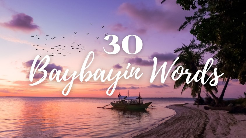30 Beautiful Baybayin Words (with pics) in Tagalog and Bisaya