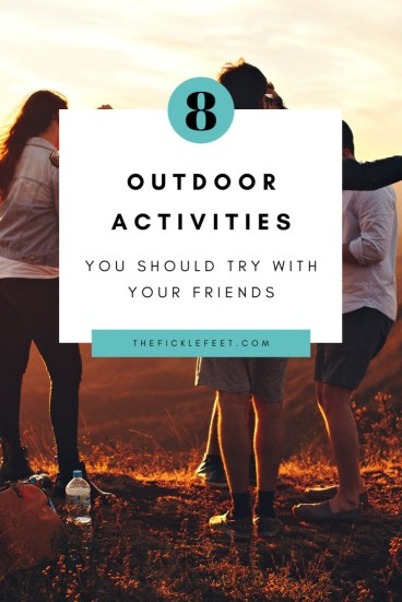 8 Outdoor Activities You Should Try With Your Friends 1