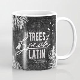 the-trees-speak-latin-mugs