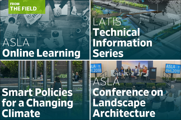 Professional development resources for landscape architects offered by ASLA include: ASLA Online Learning webinars, LATIS papers, and conference education recordings.