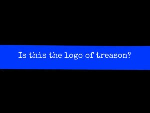 Thin Blue Line Treason.