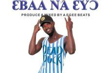 Photo of EK Nacosty – Ebaa Na Eyo (Prod by Agee Beatz)