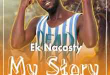 Photo of EK Nacosty – My Story (Prod by Master Jedi)