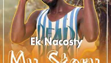 Photo of EK Nacosty – My Story (Prod by Master Jedi)