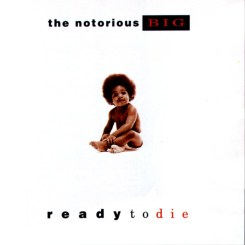 "The Notorious B.I.G. ""Ready To Die"" (1994)"