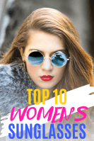 The 10 Best Sunglasses For Women Within Your Budget (2019 Reviews)