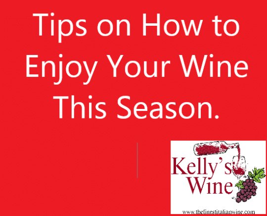 Tips on How to Enjoy your wine this season.