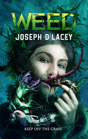Cover image: Weed, by Joseph D'Lacey