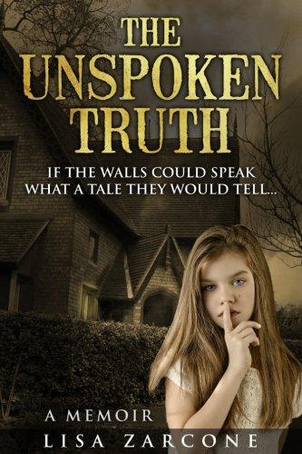 The Unspoken Truth: A Memoir by Lisa Zarcone