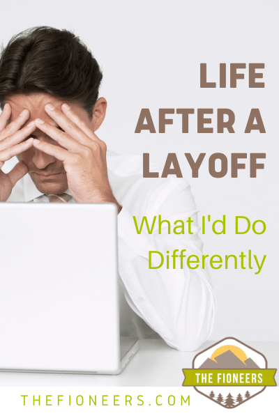 Life After a Layoff: What I'd Do Differently