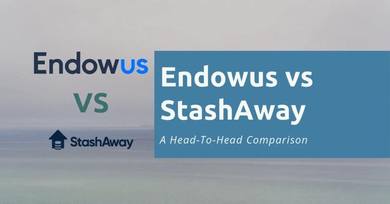 Endowus vs StashAway