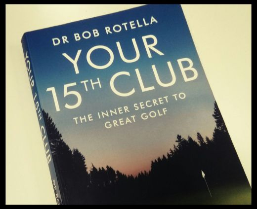 Dr Bob Rotella - Your 15th Club
