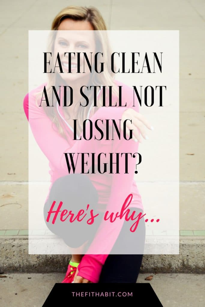 eating clean and not losing weight?