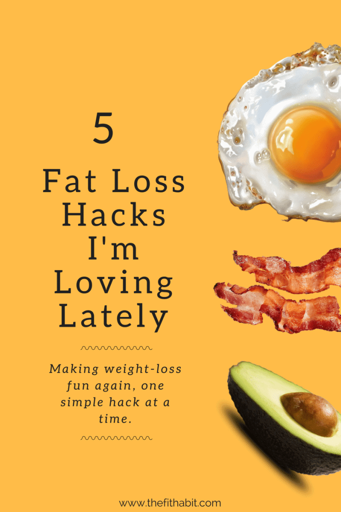 simple hacks for fat loss