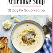 Cauliflower + Artichoke Soup Recipe | 21 Day Fix