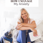 How I manage my anxiety