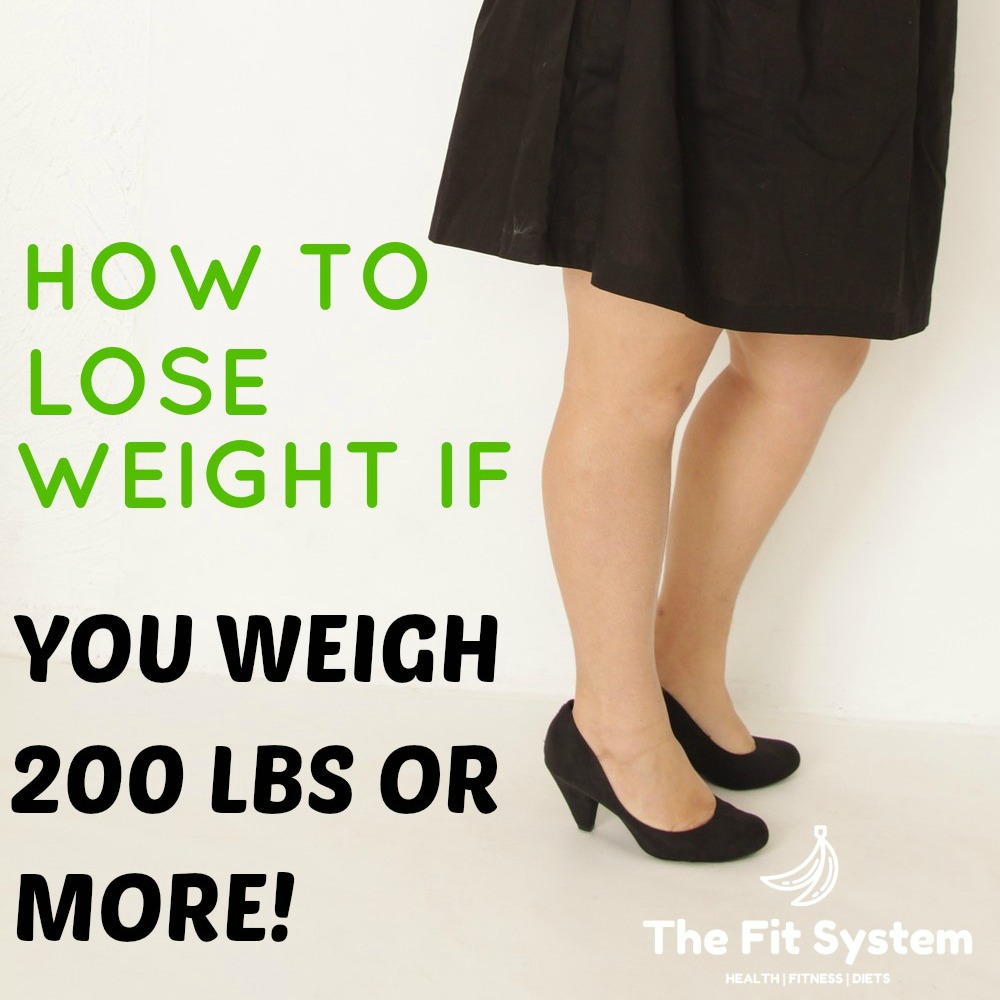 How to lose weight if you weigh 220 lbs or more