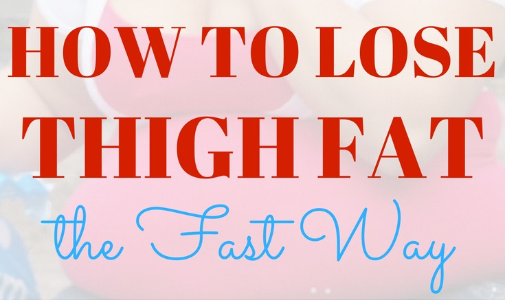 How to Lose Thigh Fat - 3 Ways to Lose Weight in Your Thighs
