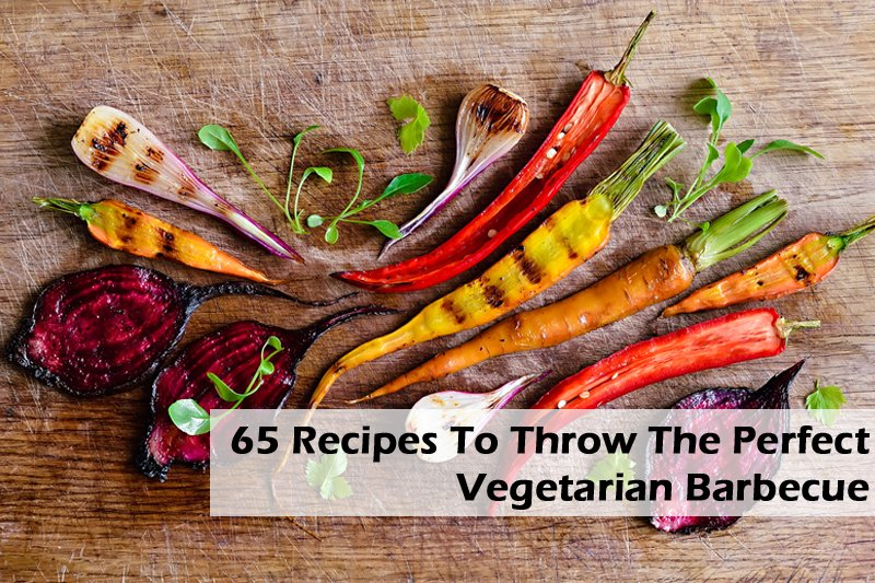 65 Recipes To Throw The Perfect Vegetarian Barbecue