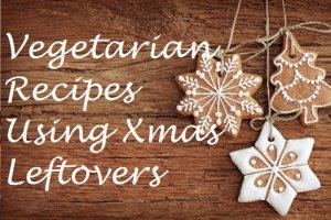 Vegetarian Recipes You'll Love Post Christmas