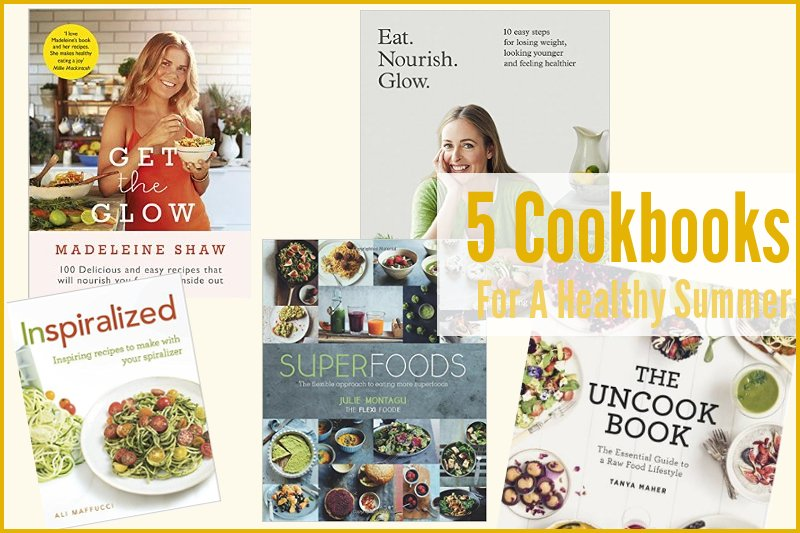 5 Cookbooks For A Healthy Summer