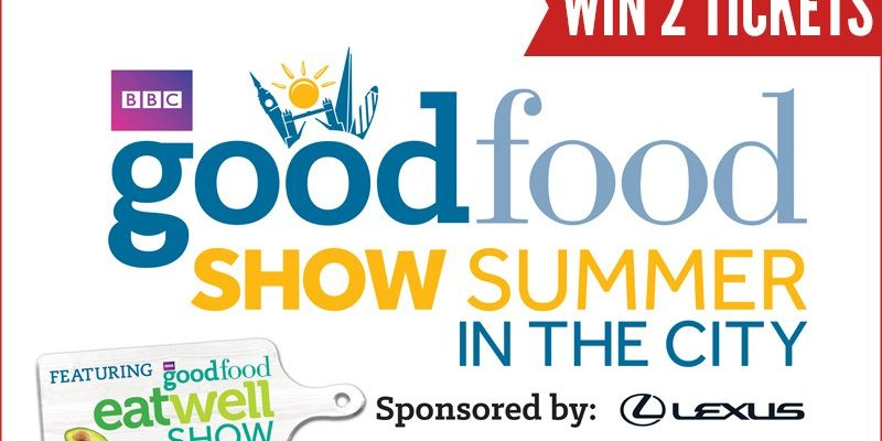 WIN 2 Tickets to BBC Good Food Show Summer In The City