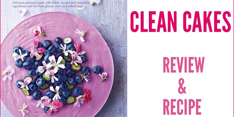 Clean Cakes Review + Recipe