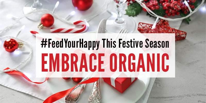 #FeedYourHappy Organic Christmas 2017