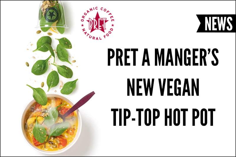 Pret A Manger's New Vegan Tip-Top Hot Pot