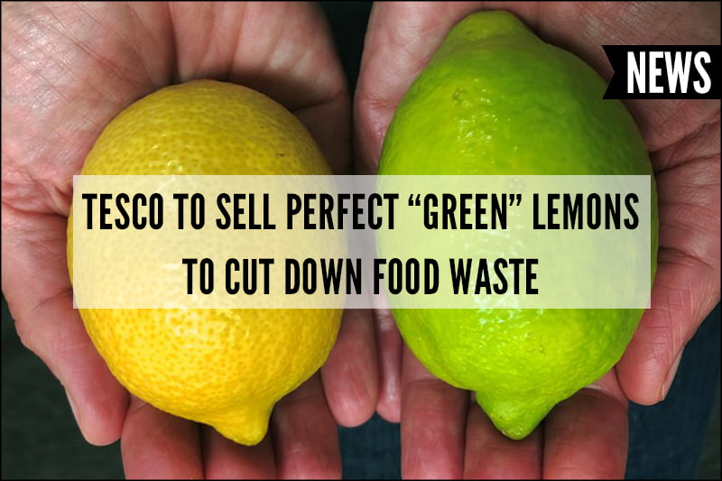 Tesco to Sell Perfect Green Lemons to Cut Down on Food Waste V8
