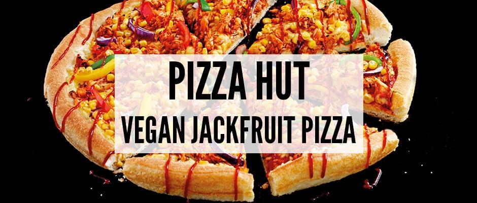Pizza Hut Vegan Jackfruit Pizza v8