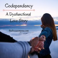 Codependency: A Dysfunctional Love Story