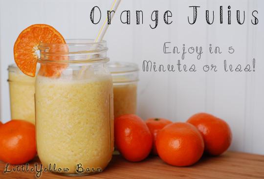 5 minute orange julius recipe picture little yellow barn