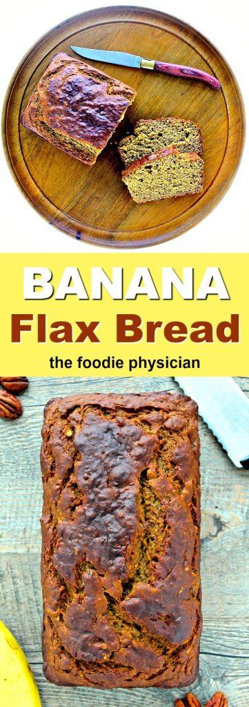 Banana Flax Bread   @foodiephysician