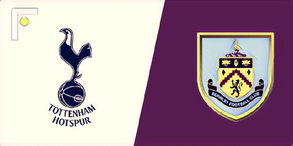 Spurs v Burnley - Match Preview and Predictions