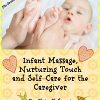 "Infant Massage, Nurturing Touch and Self–Care for the Caregiver, by Erin E Sonnier from ""Nurtured Child, Nurtured You"""