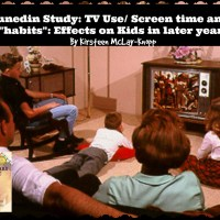 "The Dunedin Study: TV Use/ Screen time and other ""habits"": Effects on Kids in later years, by Kirsteen McLay-Knopp"