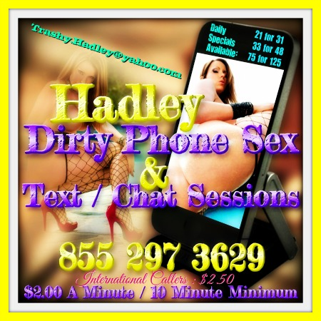 Dirty Phone Sex Hadley