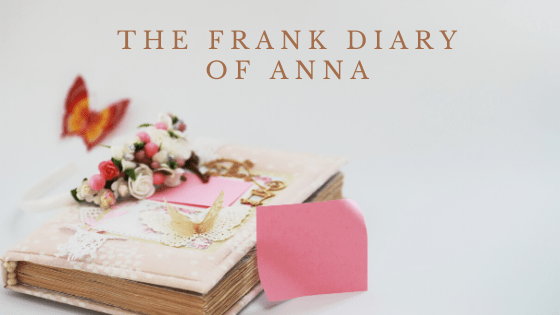 The Frank Diary of Anna
