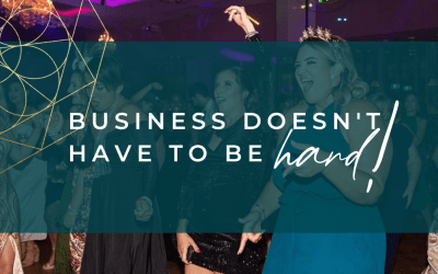 Business Doesn't Have To Be Hard