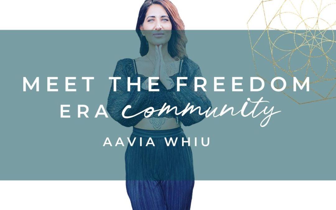 Meet The Freedom Era Community: Aavia Whiu