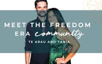 Meet The Freedom Era Community –  Te Arau Marsh and Tania S Bowman