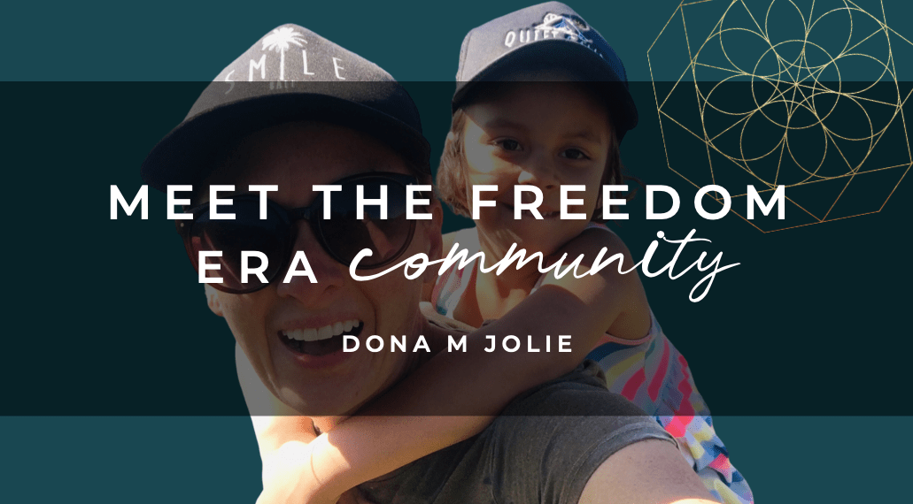 Meet The Freedom Era Community – Dona M Jolie
