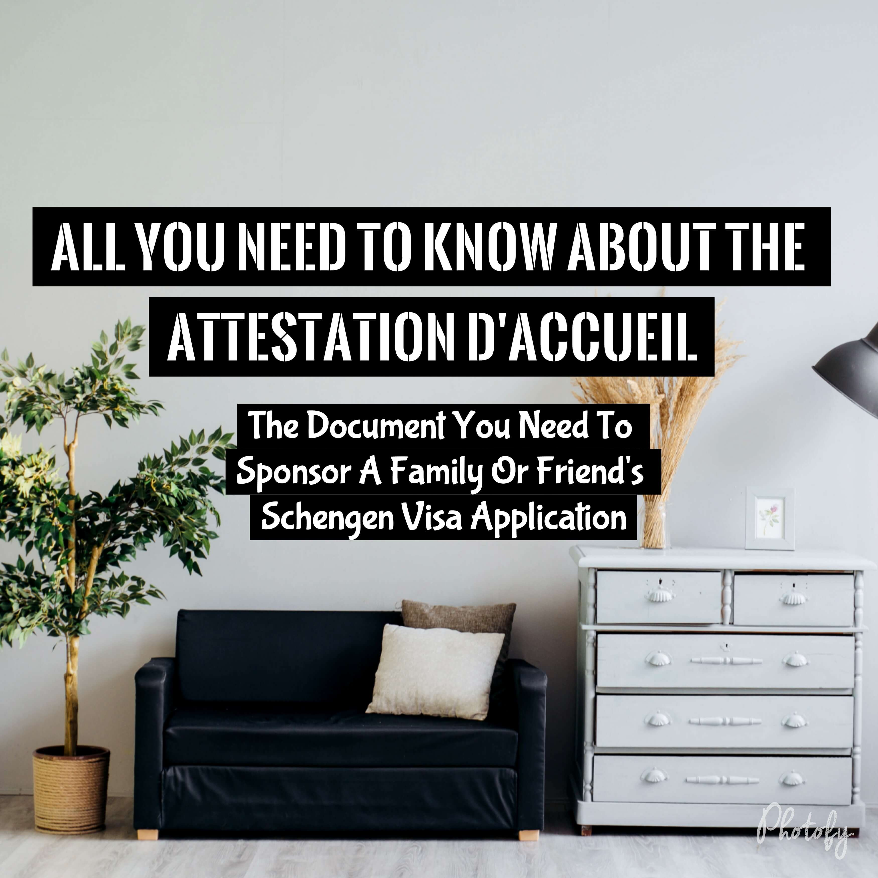 All You Need To Know About The Attestation D Accueil The