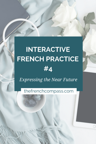 Interactive French Practice #4 | Expressing The Near Future
