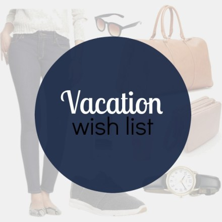 Vacation Wish List
