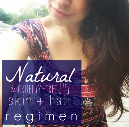 Natural Skin Hair Regimen