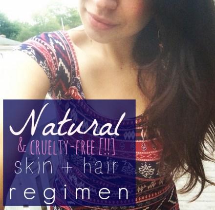 Natural Skin Hair Regimen